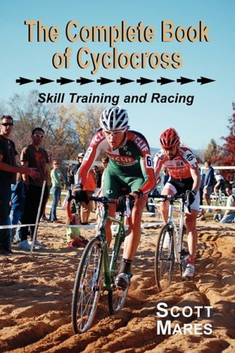 The Complete Book of Cyclocross, Skill Training and Racing by Scott R. Mares (2008-10-17)