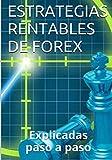 Estrategias Rentables de Forex: Explicadas paso a paso