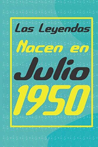 Las leyendas nacen en julio de 1950: Regalo de cumpleaños de 70 años para mujeres y hombres | forrado Cuaderno de Notas, Libreta de Apuntes, Agenda o ... regalo de cumpleaños 6*9 120 páginas