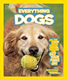 National Geographic Kids Everything Dogs: All the Canine Facts, Photos, and Fun You Can Get Your Paws On! - Becky Baines