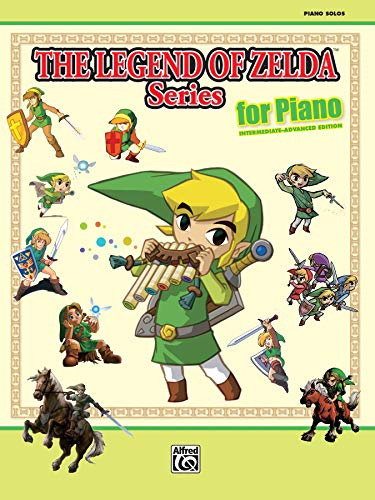 The Legend of Zelda Series for Piano: Intermediate-Advanced Edition