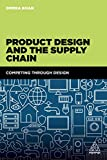 Product Design and the Supply Chain: Competing Through Design (English Edition)