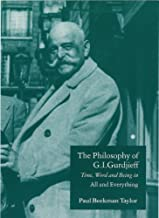 The Philosophy of G.I.Gurdjieff - Time, Word and Being in