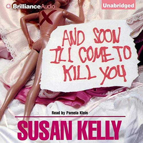 And Soon I'll Come to Kill You audiobook cover art