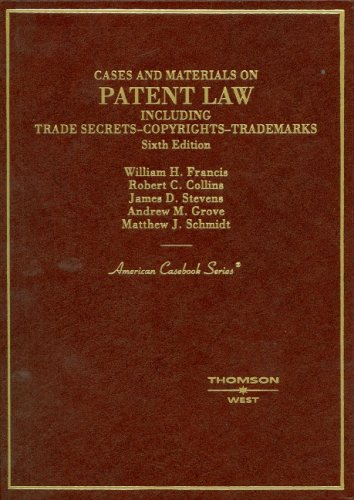 Cases and Materials on Patent Law, Including Trade Secrets, Copyrights, Trademarks (American Caseboo