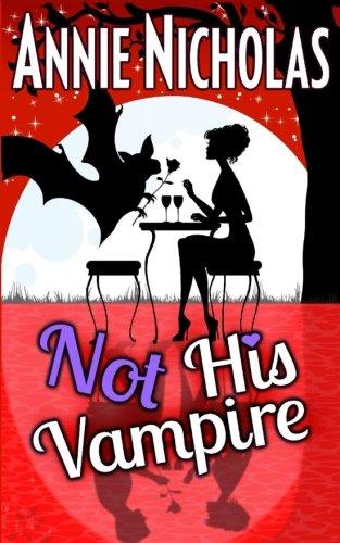 Not His Vampire: Vampire Romance (Not This Series) (Volume 3)