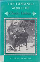 The Imagined World of Charles Dickens (Studies in Victorian Life and Literature) 0814204821 Book Cover