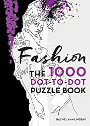 Image: Fashion: The 1000 Dot-to-Dot Book | Paperback: 48 pages | by Rachel Ann Lindsay (Author). Publisher: Ilex Press (April 4, 2017)
