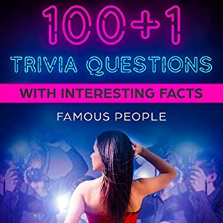 100+1 Trivia Questions with Interesting Facts: Famous People cover art