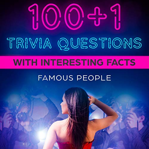 100+1 Trivia Questions with Interesting Facts: Famous People Titelbild
