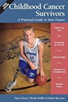 Childhood Cancer Survivors: A Practical Guide to Your Future by Nancy Keene Wendy Hobbie Kathy Ruccione(2012-06-01)