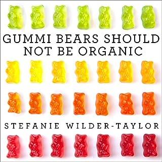 Gummi Bears Should Not Be Organic audiobook cover art
