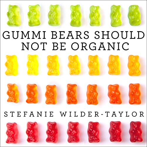 Gummi Bears Should Not Be Organic audiobook cover art