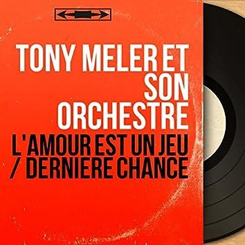 L'amour est un jeu / Dernière chance (Mono Version)