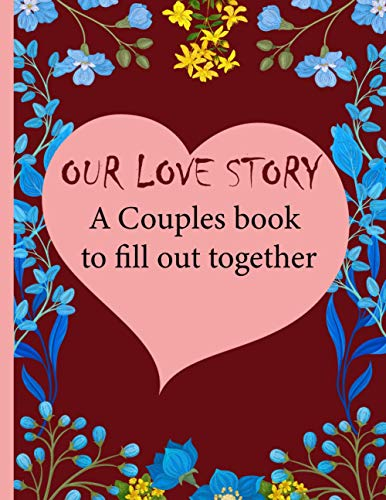 """Our Love Story, A Couples Book to Fill Out Together: Large 8.5x11 Inches"""" Blank Lined Notebook Journal with Red Cover for Women and Men to Write in   ... married couples   appreciation keepsake"""