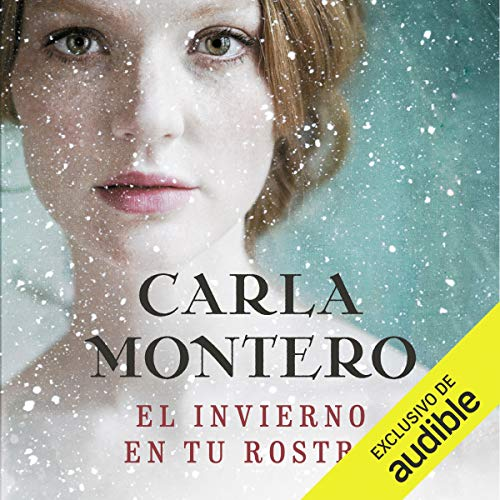 El invierno en tu rostro [The Winter in Your Face]                   By:                                                                                                                                 Carla Montero                               Narrated by:                                                                                                                                 Lara Ullod                      Length: 27 hrs and 18 mins     86 ratings     Overall 4.3