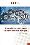 Transmission mécanique: Recueil d'exercices corrigés: Génie Mécanique
