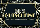 Sex Gutscheine: 52 Geschenkgutscheine für ihn: Ein einzigartiges & lustiges Heft für Ehemänner   Lebenspartner, die schon alles haben