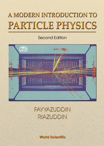 Modern Introduction to Particle Physics, a (2nd Edition) (High Energy Physics)
