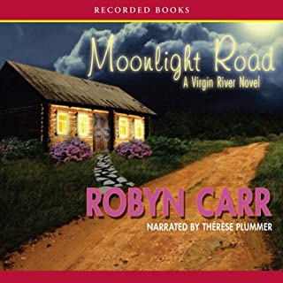 Moonlight Road                   By:                                                                                                                                 Robyn Carr                               Narrated by:                                                                                                                                 Therese Plummer                      Length: 11 hrs and 53 mins     1,806 ratings     Overall 4.6