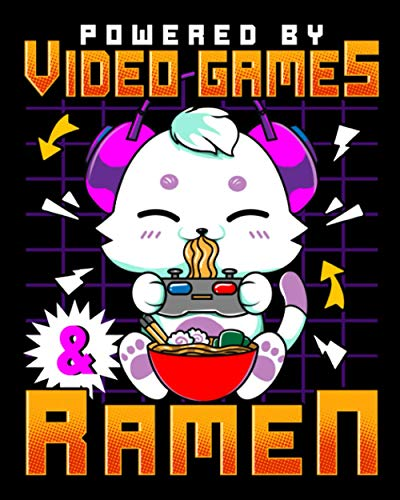 Powered By Video Games & Ramen: Powered By Video Games & Ramen Anime Kawaii Cat Gamer 2021-2022 Weekly Planner & Gratitude Journal (120 Pages, 8