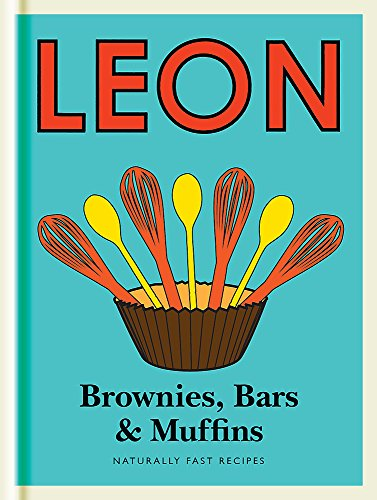 Little Leon: Brownies, Bars & Muffins: Naturally Fast...