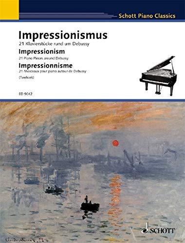Impressionismus: 21 Klavierstücke rund um Debussy. Klavier. (Schott Piano Classics)