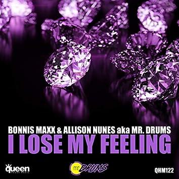 I Lose My Feeling