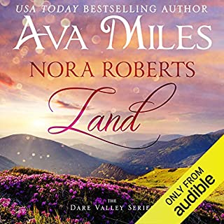 Nora Roberts Land     Dare Valley              By:                                                                                                                                 Ava Miles                               Narrated by:                                                                                                                                 Em Eldridge                      Length: 11 hrs and 16 mins     12 ratings     Overall 4.5