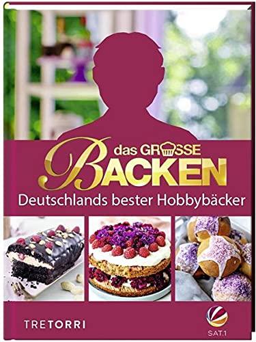 Das große Backen: Deutschlands bester Hobbybäcker - Das Siegerbuch 2021