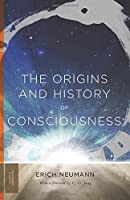 The Origins and History of Consciousness (Bollingen Series)