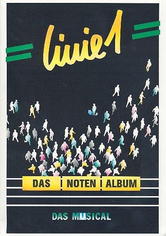 Linie 1 : Musical von Volker Ludwig und Birger Heymann - Das Notenalbum mit Bleistift -- alle Songs arrangiert für Gesang und Klavier- Noten/sheet music