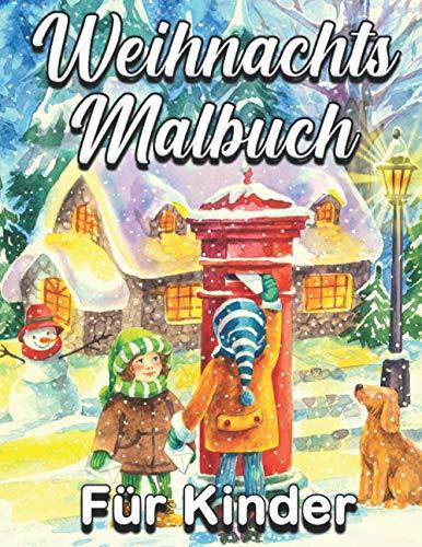Weihnachten Malbuch Für Kinder: Malvorlagen Weihnachten - Malbuch Weihnachten Für Kinder ab 3 Jahre - Weihnachten Buch Kinder ... Rentiere, ... ! Geschenkidee Für Kinder Mädchen und Jungen