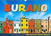 Burano - Die Insel der bunten Haeuser (Wandkalender 2022 DIN A3 quer): Die kleine Insel in der Lagune von Venedig in farbenfrohen Bildern (Monatskalender, 14 Seiten )