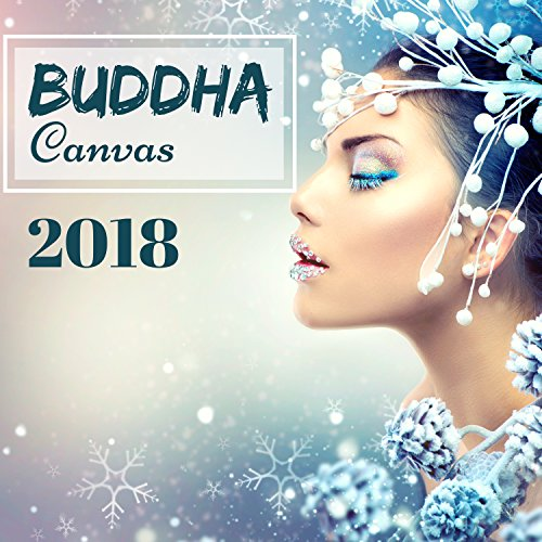 Buddha Canvas 2018 - Luxury Lounge Music CD for Chillout Cafe and Lounge Bar