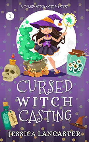 Cursed Witch Casting (Cursed Witch Cozy Mystery Book 1) by [Jessica Lancaster]