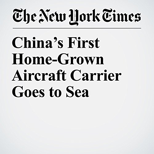 China's First Home-Grown Aircraft Carrier Goes to Sea audiobook cover art