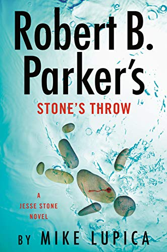 Robert B. Parker's Stone's Throw (A Jesse Stone Novel Book 20) by [Mike Lupica]