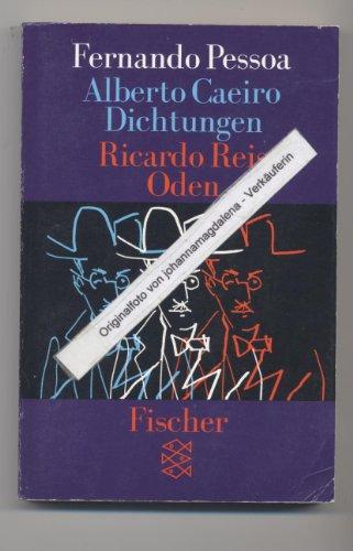 Alberto Caeiro / Ricardo Reis. Dichtungen / Oden. Portugiesisch und Deutsch