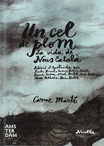 Un De Plom. La Vida De Neus Català (NOVEL-LA)