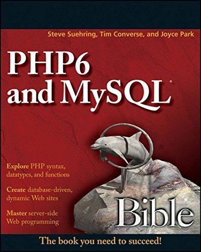 PHP6 and MySQL Bible