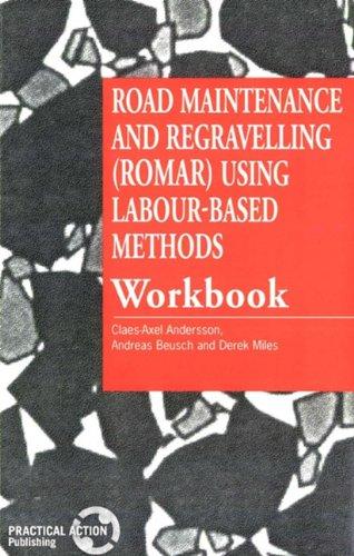 Road Maintenance and Regravelling (ROMAR) Using Labour-based Methods [workbook]