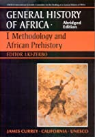General History of Africa volume 1 [pbk abridged – Methodology and African Prehistory (Unesco General History of Africa)