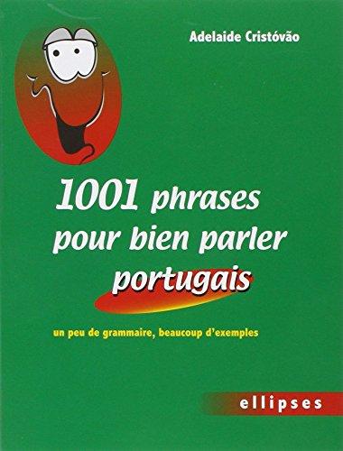 1001 Phrases pour Bien Parler Portugais un Peu de...