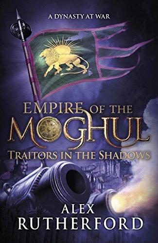Traidores en las sombras (El imperio de los mogoles 6) de Alex Rutherford