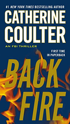Compare Textbook Prices for Backfire An FBI Thriller Reprint Edition ISBN 9780515153019 by Coulter, Catherine