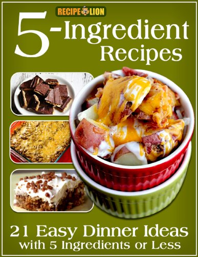 5-Ingredient Recipes: 21 Easy Dinner Ideas with 5 Ingredients or Less by [Prime Publishing]