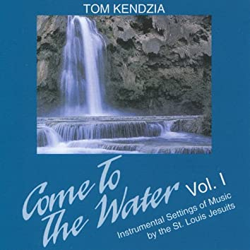 Come to the Water - Instrumental Setting of Music by the St. Louis Jesuits, Vol. 1