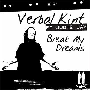Break My Dreams