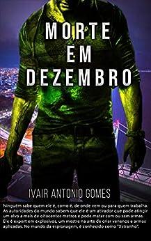 Morte em Dezembro: Um Thriller Brasileiro por [Ivair Antonio Gomes]